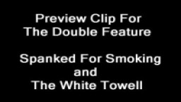 Spanked For Smoking and The White Towel