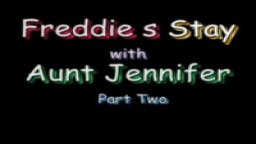 Freddies Stay With Aunt Jenniferpart 2