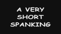 A Very Short Spanking