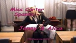 Miss Carter Spanks:- Jenny & Alice