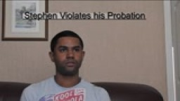 Stephen Violates his Probation