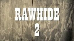Rawhide 2 trailer