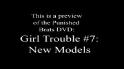 Girl Trouble 7: New Models www.punishedbrats.com