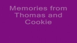 Memories of Thomas and Cookie