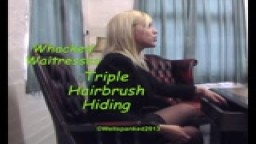 Whacked Waitresses - Triple Hairbrush Hiding - from Wellspanked