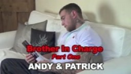 Brother In Charge - Part One - Andy & Patrick