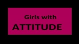 GIRLS WITH ATTITUDE