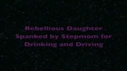 FF Rebellious Drunk Daughter Spanked by Stepmom