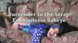 Surrender to the Strap and Paddle- Enchantress Sahrye