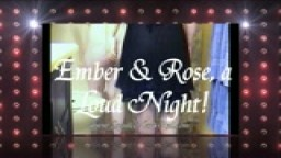 Ember & Rose, A Loud Night!