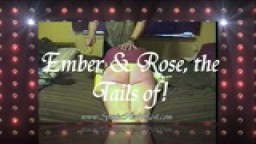 Ember & Rose, The Tails of