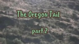 The Oregon Tail series: PART TWO