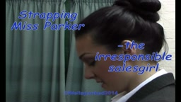 Strapping Miss Parker - the irresponsible salesgirl