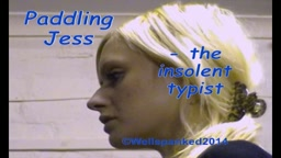 Paddling Jess - the insolent typist - from Wellspanked