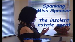 Spanking Miss Spencer - the insolent estate agent - from Wellspanked