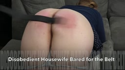 Disobedient Housewife Bared for the Belt