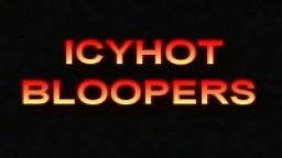 Icyhot Bloopers