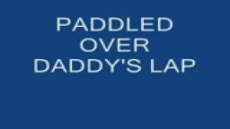 PADDLED OVER DADDYS LAP